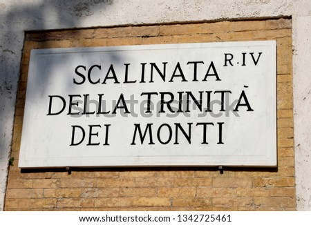 name of the street which means Stairway of the Trinita dei Monti in Italian Language near Spanish Square  in Rome Italy #1342725461