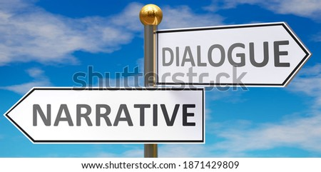 Narrative and dialogue as different choices in life - pictured as words Narrative, dialogue on road signs pointing at opposite ways to show that these are alternative options., 3d illustration Foto d'archivio ©