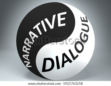 Narrative and dialogue in balance - pictured as words Narrative, dialogue and yin yang symbol, to show harmony between Narrative and dialogue, 3d illustration Stockfoto ©