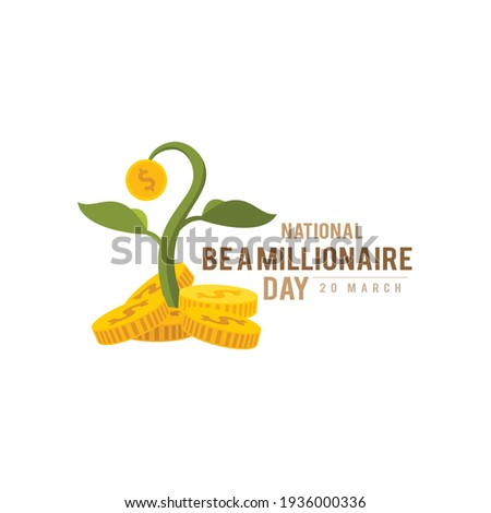 National be a Millionaire day iconic typography concept. On May 20th each year celebrates the idea of being a millionaire. Very few of us haven't imagined what it would be like to be a millionaire. Stock photo ©