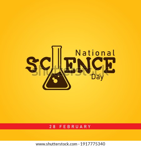 National Science Day is celebrated in India on 28 February each year to mark the discovery of the Raman effect by Indian physicist Sir C. V. Raman on 28 February 1928.