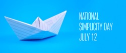 National Simplicity Day stock images. A tribute to Henry David Thoreau. White paper boat isolated on a blue background. Simple origami paper boat images. Simplicity Day Poster, July 12. Important day