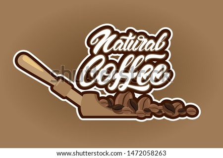 Natural coffee in lettering style with coffee beans illustrations. Emblem or logo. Emblem or logo.  illustration design.