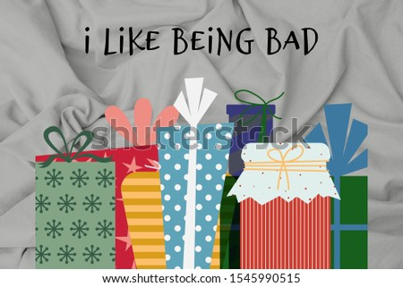 naughty Christmas card. Xmas graphic design illustration of X-mas gifts. I like being bad. Colorful animated presents for a fun and sassy seasons greeting. Merry Christmas cartoon.