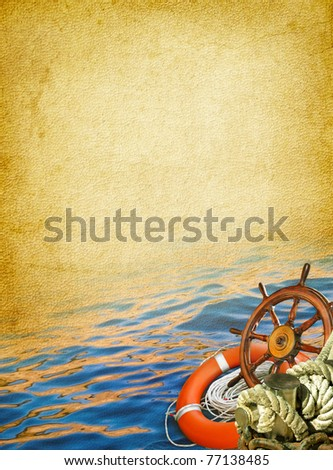 Nautical ancient background. Marine travel with adventure collection - sea wheel, ropes bollard, lifebuoy and blue water.