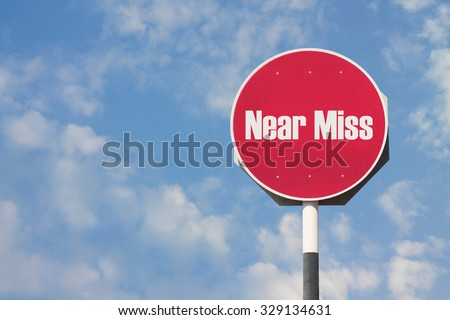 Near Miss Sign