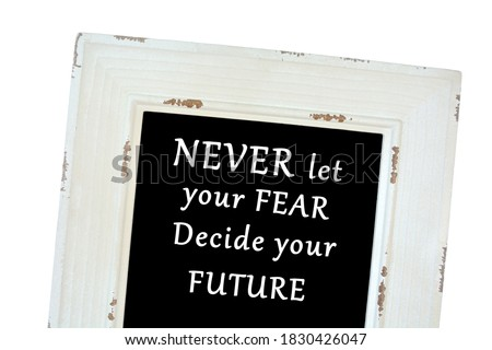 Never let your fear decide your future words on chalk board close up Stock foto ©