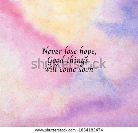 Never lose hope goodthings will come soon Motivational Quotes Stock fotó ©