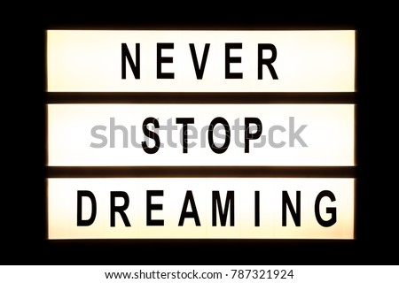 Never stop dreaming hanging light box sign board. #787321924