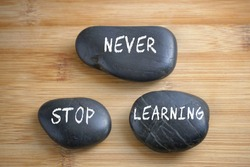 Never stop learning, three words motivational slogan conceptual