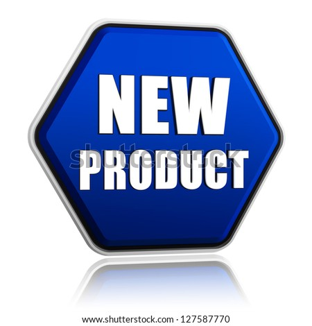 new product button - 3d blue hexagon banner with white text, business concept