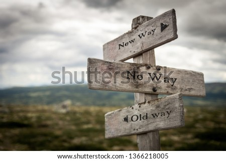 New way, no way, old way wooden signpost outdoors in nature. Hiking, travel, corporation, renewal, marketing, business, and choice concept. #1366218005