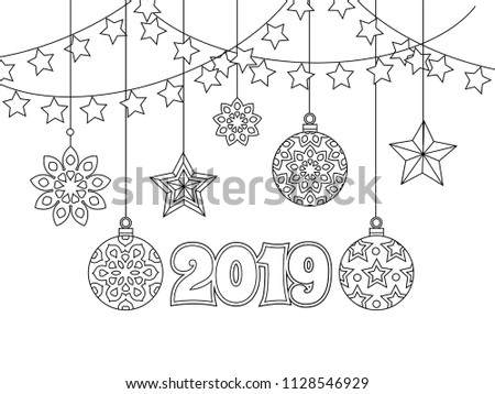 New Year Congratulation Card With Numbers 2019 Christmas Balls Stars Garlands Antistress Coloring Book For Adults Zentangle Inspired Style
