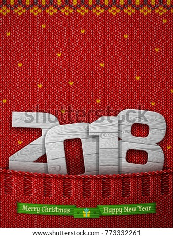 New Year 2018 of wood in knitted pocket. Jumper fragment with wooden year number and christmas wishes. Best illustration for new years day, christmas, winter holiday, new years eve, silvester, etc