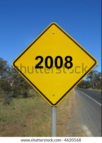 New year 2008 (yellow road sign)