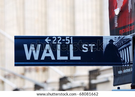"""NEW YORK CITY - AUG 8: Wall Street, a metonym for the """"influential financial interests"""" of the American financial industry, August 8, 2010 in Manhattan, New York City."""
