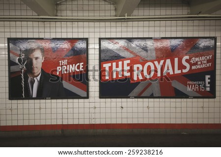 NEW YORK FEBRUARY 26 2015 The Royals TV series billboard in New York's subway The Royals is an upcoming television drama series that will premiere on E on March 15 2015