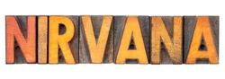nirvana - isolated word abstract in vintage letterpress wood type blocks