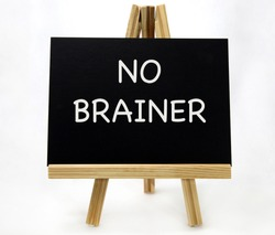 No Brainer Sign on wood easel. White background. Nobody. Horizontal.