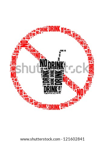 no drink text collage Composed in the shape of no drink sign an isolated on white