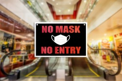 No Mask no entry sign of a shopping mall. Strict rules and regulations during coronavirus.