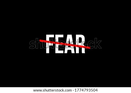 No more fear. Crossed out word with a red line meaning the need to stop feeling fear Сток-фото ©