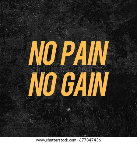 NO PAIN NO GAIN Motivational Quote