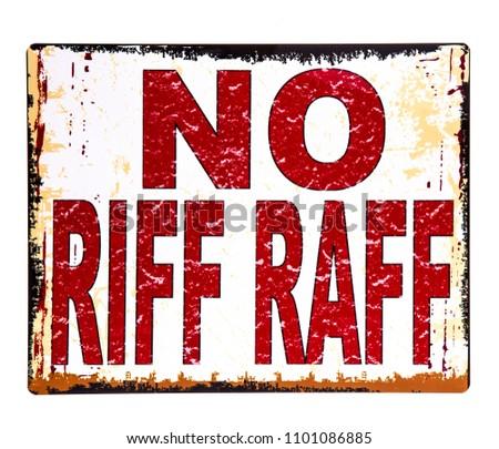 No Riff Raff sign on a white background Stock foto ©