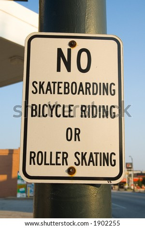 No Skateboarding Or Bicycle Riding