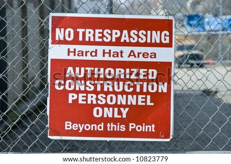 No trespassing hard hat area sign. Authorized Construction Personnel only on sign