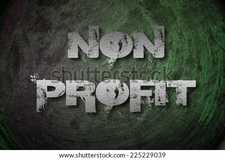 Non Profit Concept text on background