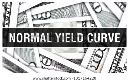 Normal Yield Curve Closeup Concept. American Dollars Cash Money,3D rendering. Normal Yield Curve at Dollar Banknote. Financial USA money banknote and commercial money investment profit concept