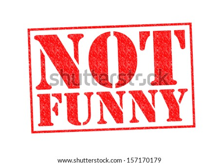 NOT FUNNY Rubber Stamp over a white background.