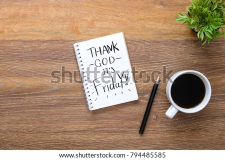 Notebook with Thank God it's Friday text on it. Top view, Friday motivation concept. #794485585