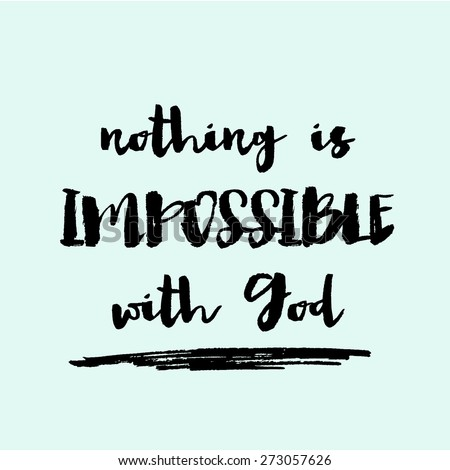 Nothing is Impossible With God Background with Modern Hand Lettering Brush Calligraphy Quote