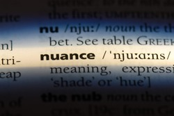 nuance word in a dictionary. nuance concept.
