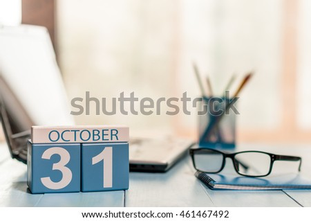October 31st. Day 31 of month, calendar on human-resources manager workplace background. Autumn time. Empty space for text