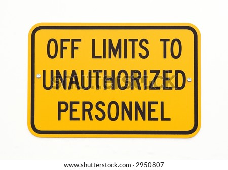 stock photo : Off limits to unauthorized personnel. Metal sign on a white