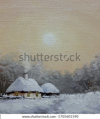 Oil paintings rural landscape, winter in village, hut on the snow. Fine art, artwork.