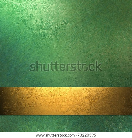 old antique burnished gold ribbon stripe on green background wall with soft faded grunge texture, sunny highlights, and copy space to add your own title, or text