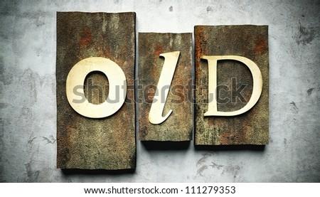 Old concept, retro vintage letterpress type on grunge background