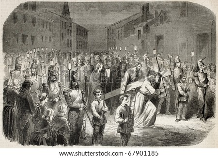 Old engraved illustration of ceremony of Christ's Passion, in Billom. Original, from a drawing of M. Steyert, was published on L'Illustration, Journal Universel, Paris, 1860