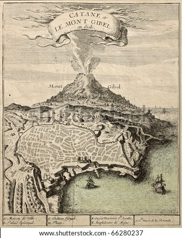 "Old french engraved illustration showing the city of Catania, Sicily, at the foot of Mount Etna. Published on ""Atlas Cureiux"" in 1705, bears 7 marks for places description"
