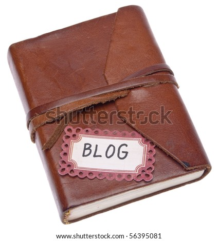 Old Journal with Blog Label Conceptual Image.  Isolated on White with a Clipping Path.