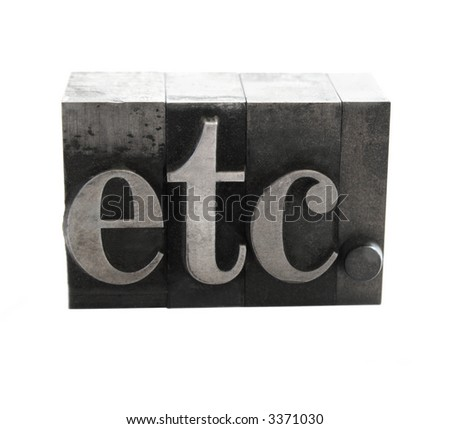 old letterpress metal type letters form the word 'etc.' isolated on white