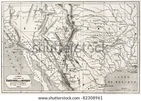 Old map of northern Mexico and south-western USA. Created by Erhard and Bonaparte, published on Le Tour du Monde, Paris, 1860