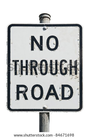 old no through road traffic sign isolated on a white background