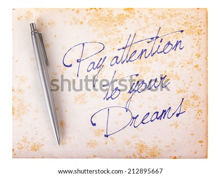 Old paper grunge background, white and brown - Pay attention to your dreams