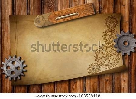 old paper, ruler, drawing and mechanical parts on wooden table