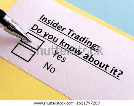 One person is answering question about insider trading. The person knows about it.